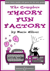 The Complete Theory Fun Factory Vol. 1-3 Music theory puzzles and games for the